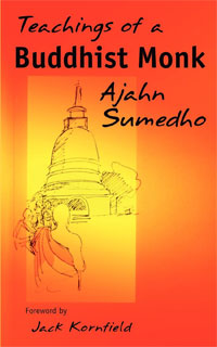 Teachings of a Buddhist Monk by Ajahn Sumedho