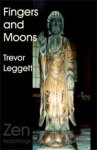 Cover of Fingers and Moons, Zen teachings, by Trevor Leggett