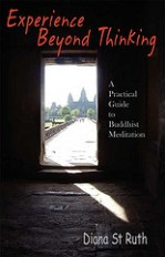 Experience Beyond Thinking: Practical Guide to Buddhist Meditation. An easy to follow guide to Buddhist meditation and the reflections of an ordinary practitioner. Used as a guide by meditation groups.