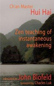Zen Teaching of Instantaneous Awakening by Hui Hai