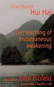 Zen Teaching of Instantaneous Awakening by Hui Hai