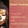 Season's Greetings from all at Buddhism Now and Buddhist Publishing Group.